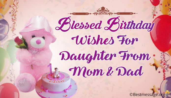 Blessed Birthday Wishes For Daughter From Mom Dad