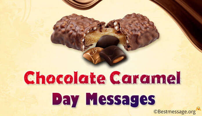 Chocolate Caramel Day Messages and Wishes