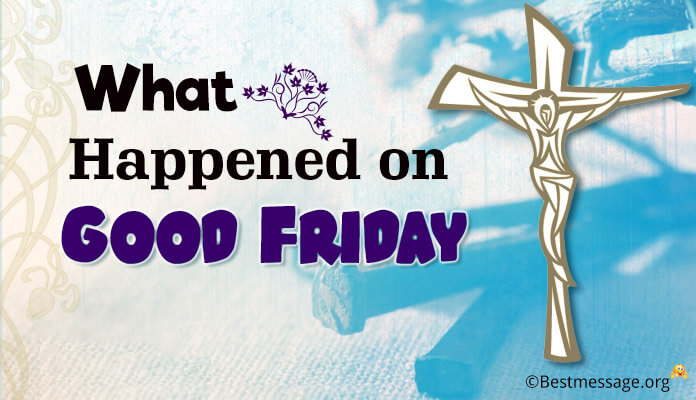 What Happened on Good Friday