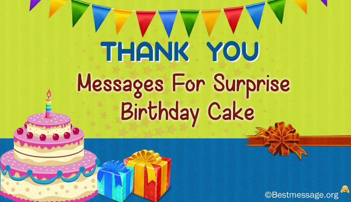 Thank You Messages For Surprise Birthday Cake