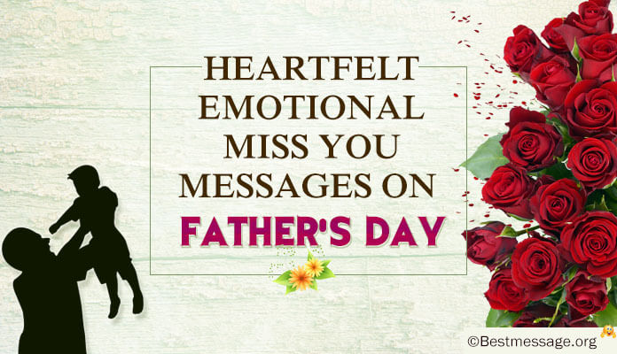 Heartfelt Fathers Day Emotional Miss you text Messages