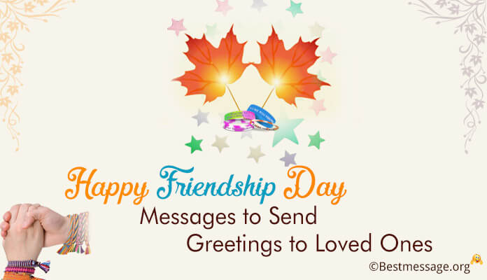 Happy Friendship Day Greetings Messages to Loved Ones Wishes