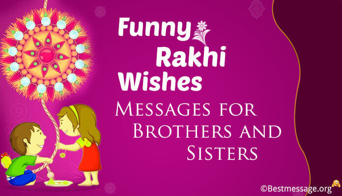 Funny Rakhi Brothers and Sisters Wishes text Messages