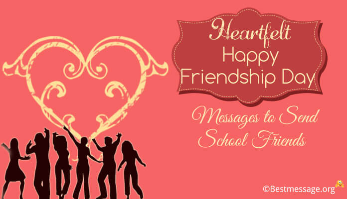 Heartfelt Happy Friendship Day Wishes Messages School Friends