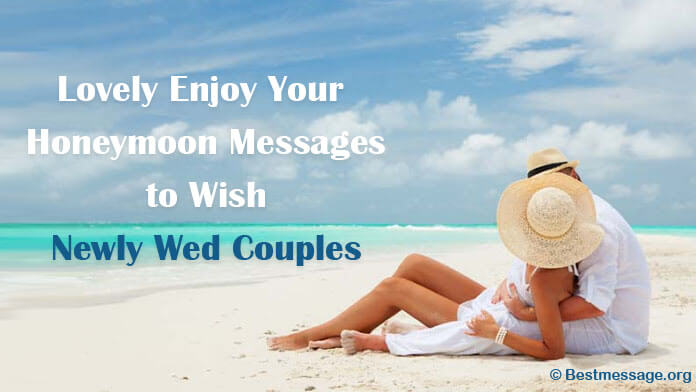 Lovely enjoy your honeymoon messages to wish newly wed couples honeymoon messages wishes newly wed couples m4hsunfo