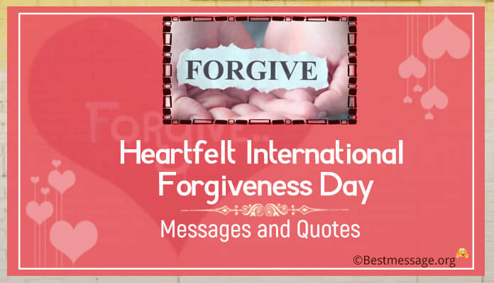 Heartfelt International Forgiveness Day Wishes Messages and Quotes