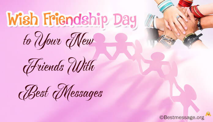 friendship day messages new friends, friendship day wishes