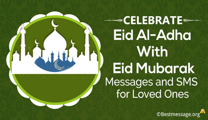 Eid Mubarak inspirational SMS, Messages Loved Ones Wishes Eid al-Adha