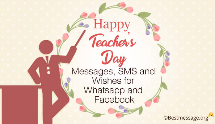 Happy Teachers Day Messages, wishes, SMS WhatsApp & Facebook