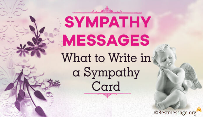 Sympathy Messages Quotes for loss, What to Write in a Sympathy Card, Condolence Messages