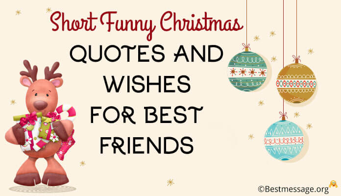 Short Funny Christmas Wishes, Best Friends, Christmas Messages, quotes