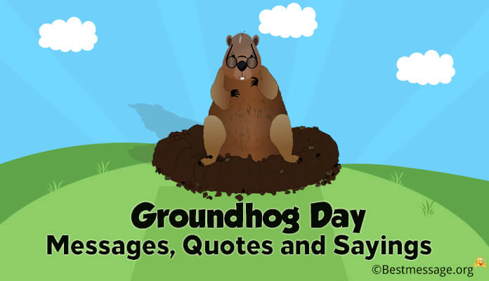 Groundhog Day Messages, Quotes and Sayings