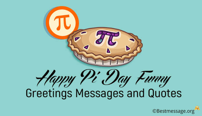 Happy Pi Day Funny Greetings Messages and Quotes