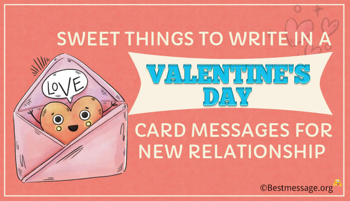 Sweet Things to Write in a Valentine's Day Card Messages for New Relationship
