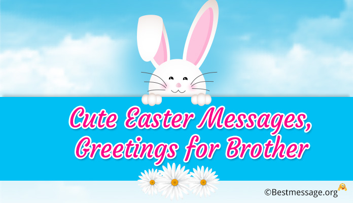Cute Easter Messages, Greetings Brother Wishes image