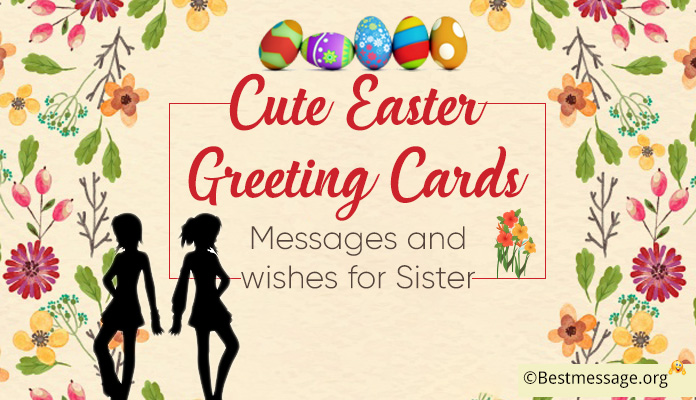 Cute Easter Wishes, Easter Greeting Cards Messages Sister