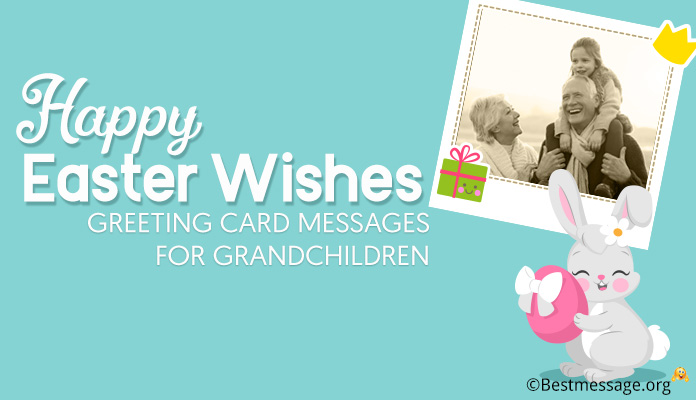 Happy Easter Wishes, Greeting Card Messages for Grandchildren