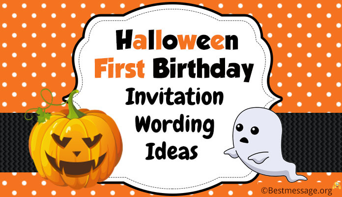 Halloween First Birthday Invitation Wording Ideas, Halloween Invitation wishes messages