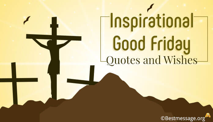 Inspirational Good Friday Messages and Wishes - Nice Friday Quotes Sayings Image