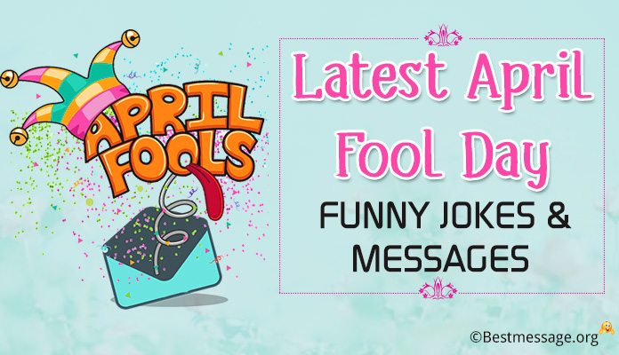 Latest April Fool Day Funny Jokes - April Fool Pranks Text Messages