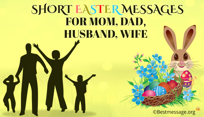 Short Easter Messages 2018 Mom, Dad, Husband, Wife - Easter Wishes