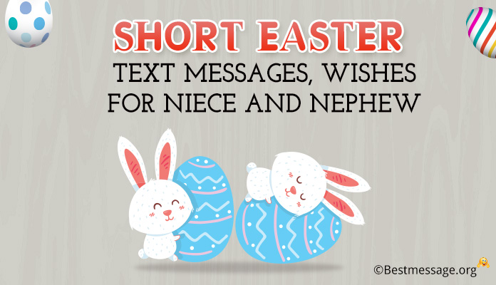Short Easter Text Messages, Wishes for Niece and Nephew