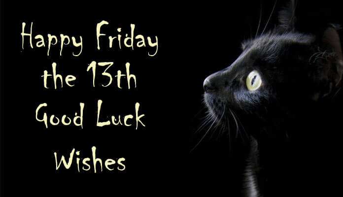 Happy Friday the 13th Good Luck Wishes, Friday Greeting Cards Messages