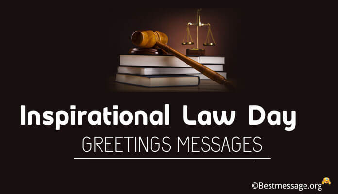Inspirational Law Day Greetings Messages