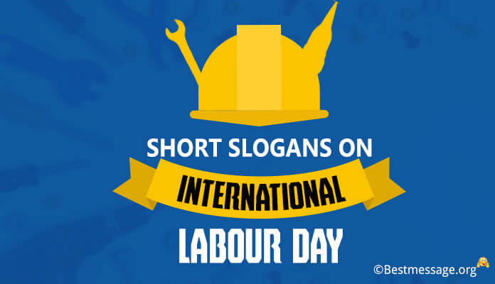 short slogan on labour day in india, labour day slogans