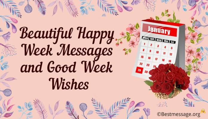 Beautiful Happy Week Messages and Good Week Wishes