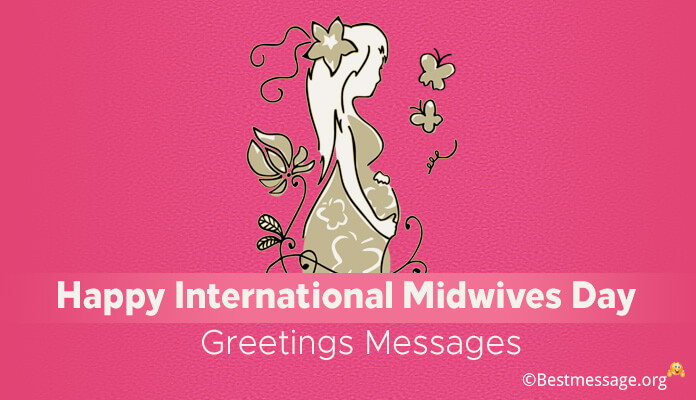 Happy International Midwives Day Greetings Messages, Midwife Day Slogans