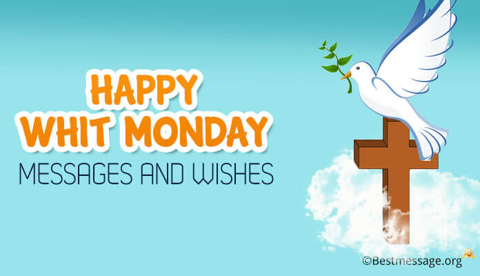 Happy Whit Monday Text Messages and Greetings, Whit Monday Wishes