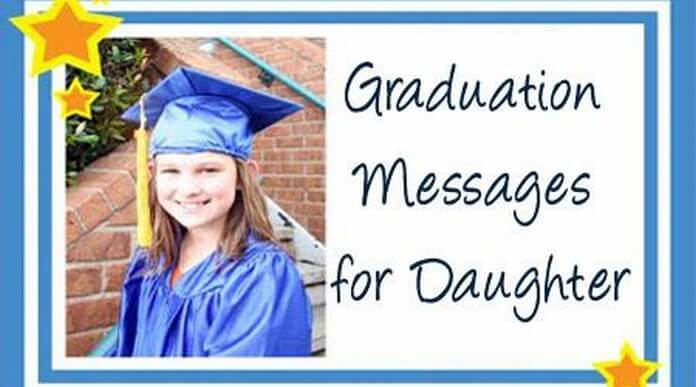 Graduation messages for daughter, graduation wishes