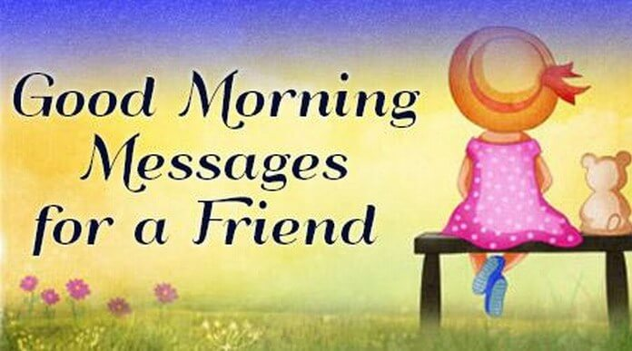 Good Morning Messages for a Friend, Best Friend Good ...