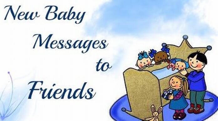 newborn baby messages to friends