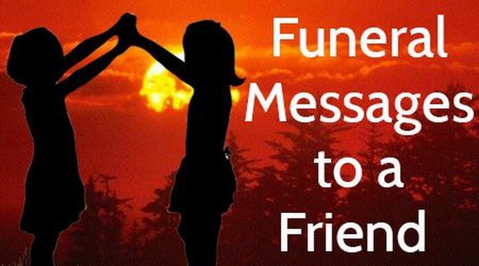 Funeral Messages to a Friend