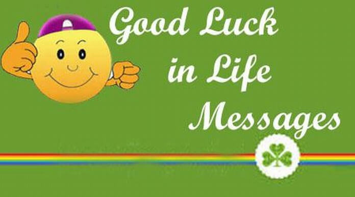 Sample Good Luck in Life Messages