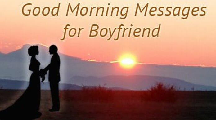 Good Morning Messages for Boyfriend, Good Morning Text Messages