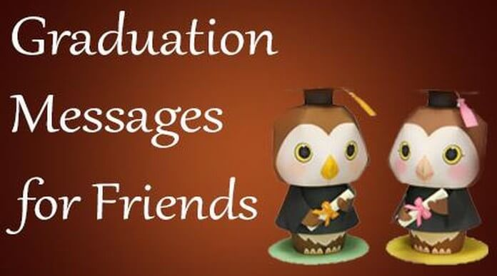 Graduation Messages for Friends - Graduation Wishes