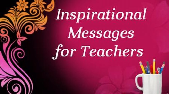Inspirational Messages for Teachers