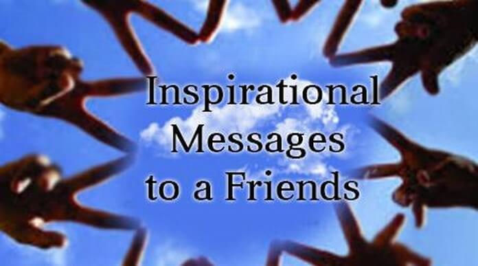 Inspirational Messages To A Friends Inspirational Text Message For