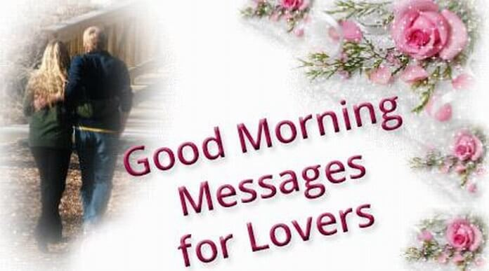Good Morning Messages For Lovers Romantic Lovers Text Messages