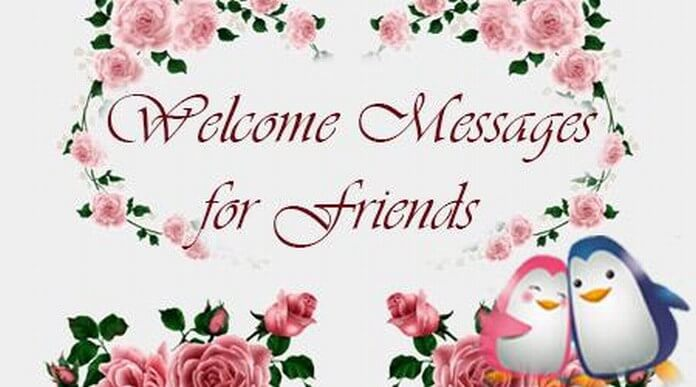 Welcome Messages for Friends