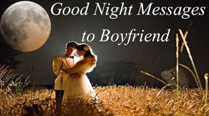Good Night Messages To Boyfriend Romantic Goodnight Text Message