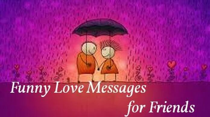 Funny Love Messages Friends