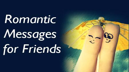 Friends Romantic Messages