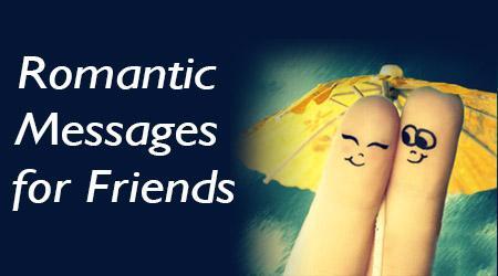 friends romantic messages - Nice Messages