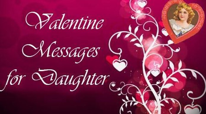 Valentine Day Messages for Daughter