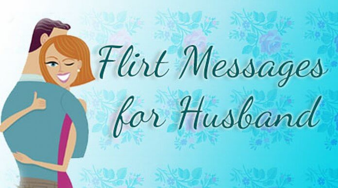 Flirty Messages for Husband
