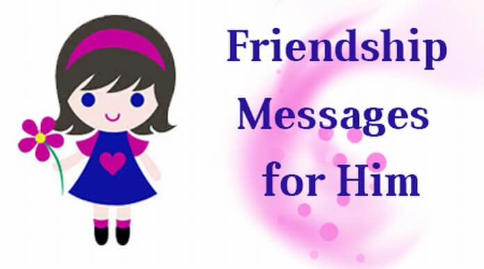 Lovely Friendship Messages for Him